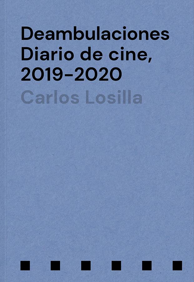Deambulaciones. Diario de cine, 2019-2020 <span class=